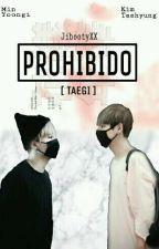Prohibido O.S [Taegi] by JibootyXX