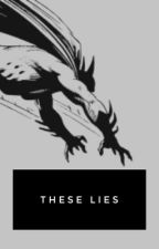 These Lies - Sequel to TS by imapygmypuff