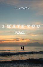 Te odio. by EstefaniaMendez147