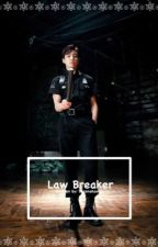 Law Breaker | VK by BurenaKookie