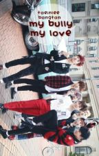 My Bully; My Love?! [JUNGKOOK X BTS] by taeinlee