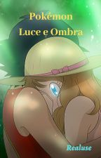 Pokémon Luce & Ombra by GettAmourZe