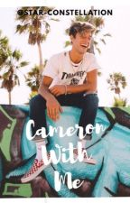 Cameron With Me | Cameron Dallas FF | BEFEJEZETT by tamara_write