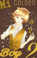 My Golden Boy 2❤ (Golden y tu)  by -BeEme-