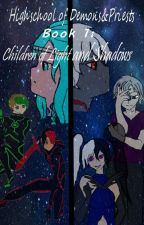 Highschool of Demons & Priests; Book 1 Children of Light and Shadows by CarolineSilverwood