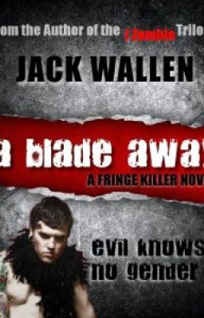 A Blade Away by JackWallen
