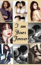 I Am Yours Forever (Yuri)  by TuNoonaTripleSArmy