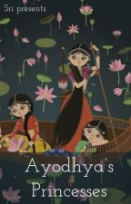 Ayodhya's Princess [EDITING] by KrishnaPriyaa29