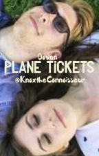 Plane Tickets- {Dovan}  by KnoxtheConnoisseur