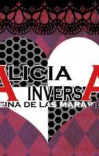 Alicia Inversa: La reina de las maravillas by ZoeyNyx