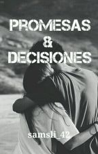 Promesas y decisiones by samsLi_42