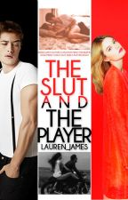 The Slut and the Player (Slow Updates) by Lauren_James