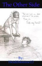 The Other Side - A Percy Jackson Fanfic by HeidiMonroe13