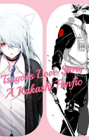 Tsuyoi's Love Story (A Kakashi Fanfiction) by panda-chun