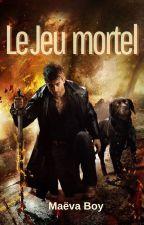 Le jeu mortel (Terminée) by MaevaAndStories