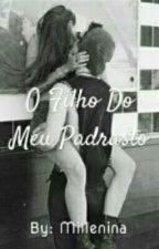 O FILHO DO MEU PADRASTO(Concluída)  by Rebeca0015