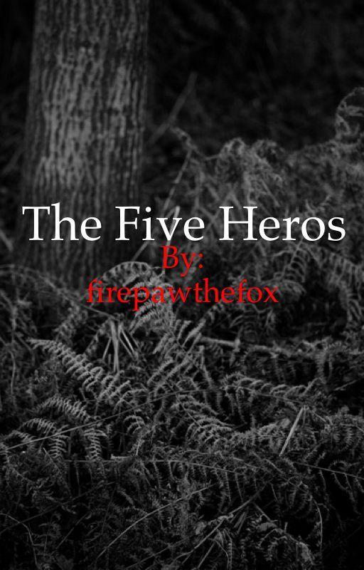 Five heroes  by firepawthefox