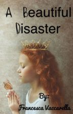 A beautiful disaster. by FrancescaVaccarella
