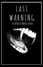 Last warning by TerkaTobolova