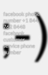 facebook phone number +1 844 762 8448 facebook customer service phone number by zooey3