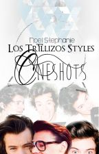 Los Trillizos Styles: Oneshots by NoelStephanie