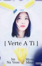 Verte a Ti © MinaYeon by Yong_YJ0802