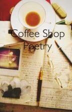 Coffee Shop Poetry by RJwritten