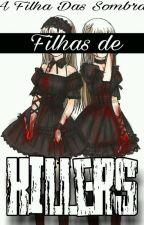 Filhas De Killers - Amor Possessivo 2 by A_Filha_Das_Sombras