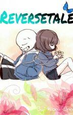 Reversetale. (TERMINADA(?) by Koai-chan
