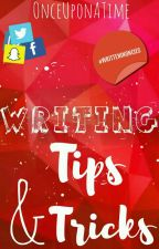 Writing Tips and Tricks by Team_Once_UponA_Time