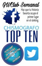 CHISMOGRAFO TOP TEN: Magazine Semanal GWC. by GWClub