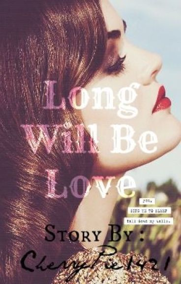 Long Will Be Love