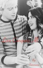 Love Conquers All - Austin and Ally Fanfic (Sequel to The One) by Sammieexx