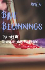 Blue Beginnings: The Art Of Spontaneous Drumming by KMMY_G