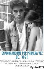 ENAMORANDOME Por Primera Vez de .... VOS !! by anel6715
