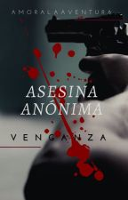 """Asesina M.C.A"" -VENGÁNZA- by amoralaaventura"