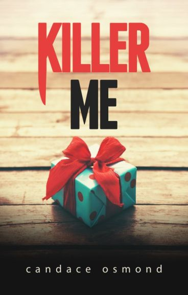 Killer Me by CandaceOsmond