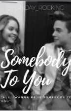 Somebody To You by Everyday_Rocking