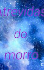 Atrevidas do Morro by Giih_Rootree