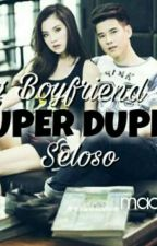ANG BF KONG SUPER DUPER SELOSO by macalily