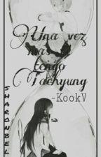 Una vez más te tengo Taehyung..... / (Kookv) by sharonbelen678