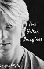 Tom Felton Imagines  by KingJellyJam