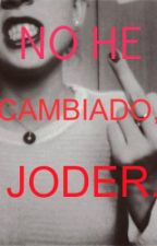"""""""No he cambiado, joder."""" by camouflagedx"""
