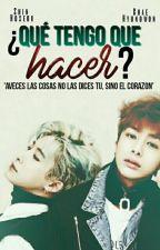 ¿Que tengo que hacer? [2won~HyungWonho]  by JeonHoseokT