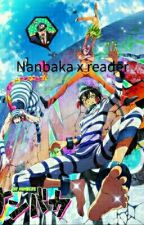 Nanbaka x reader  by leondatboi