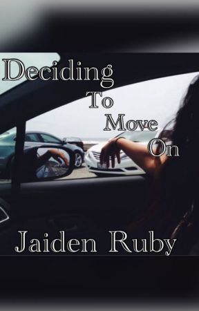 Deciding to move on by jaidenruby