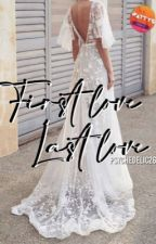First Love, Last Love [COMPLETED!] (BFF#2) by psychedelic26