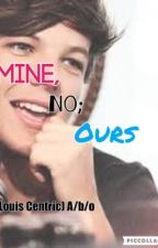 Mine, no; Ours. (Louis Centric)  by TrashyFangirls