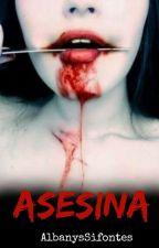 ASESINA  -Pausada:(- by AlbanysSifontes
