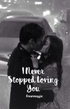 I never stopped loving you~an Ezria story by toomuchscotty